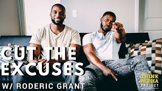 Cut the Excuses! with Roderic Grant & Valentine Ewudo