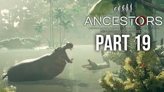 ANCESTORS THE HUMANKIND ODYSSEY Gameplay Walkthrough Part 19 - MR HIPPO