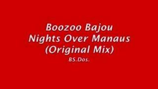 Boozoo Bajou ~ Night Over Manaus