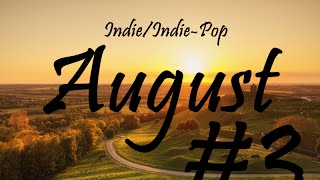 Indie/Indie-Pop Compilation - August 2014 (Part 3 of Playlist)