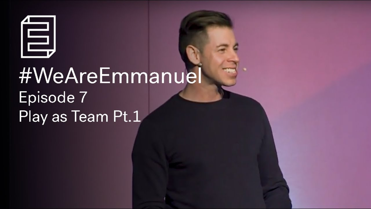 #WeAreEmmanuel 7   Play As Team Pt1 Cover Image