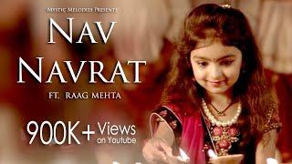 Nav Navrat  | Garba Anthem Full Song 2017 | Raag Mehta | Zalak Pandya | Dhruwal Patel
