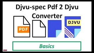 Djvu-Spec Pdf 2 Djvu Converter Basics. How to make djvu from pdf