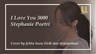 STEPHANIE POETRI - I LOVE YOU 3000 ~COVER BY JELITA SOO~ (LIRIK DAN TERJEMAHAN)