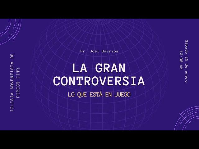 2/2/2020 La Gran Controversia - Pr. Joel Barrios