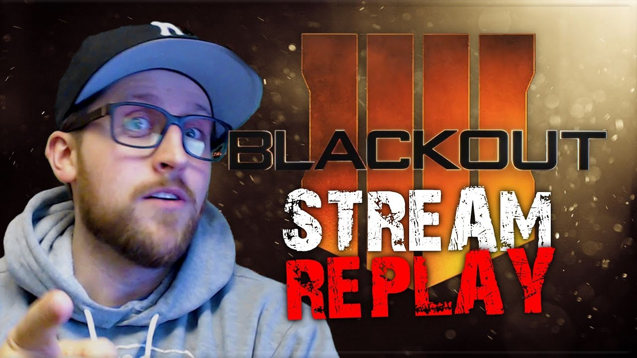 *REPLAY* BLACKOUT STREAM : Call of Duty: Black Ops 4