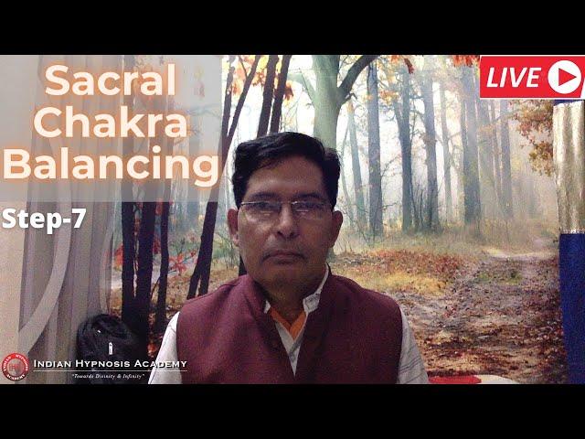 Balancing Sacral Chakra (स्वाधिष्ठान चक्र) - Step 7