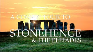 A Cosmic Tour to Stonehenge and the Pleiades
