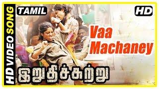 Irudhi Suttru Tamil Movie   Scenes   Vaa Machaney song   Ritika starts training   Madhavan   Nasser