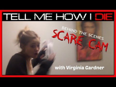 Tell Me How I Die   Scare Cam with Virginia Gardner