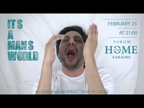 It's a MAN's world / 23 February/ Home Karaoke Club