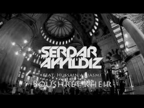 Hussain Al Jassmi - Boushret Kheir ( Serdar AYYILDIZ Remix )