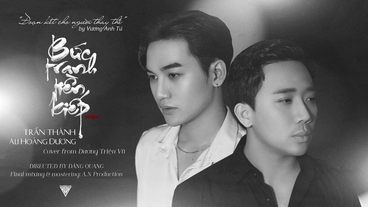 BỨC TRANH TIỀN KIẾP by Vương Anh Tú - Trấn Thành, Ali Hoàng Dương cover from Dương Triệu Vũ