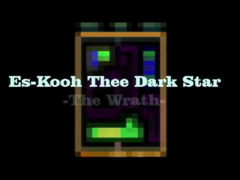 Es-Kooh Thee Dark Star - The Wrath