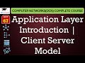 Application Layer Introduction – Client Server Model(Hindi, English)