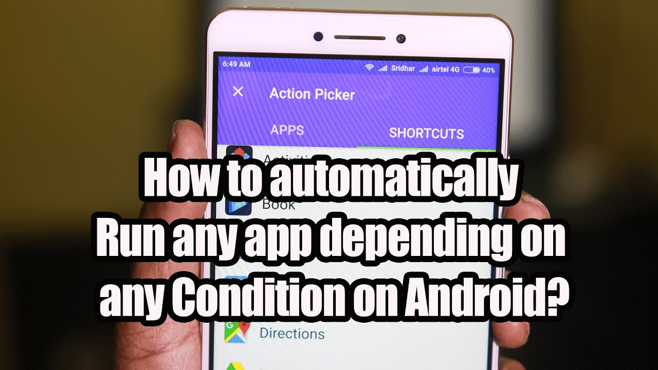 how to automatically run any app depending on any condition on android