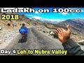 Leh To Nubra Valley 2018 | Ladakh on 100cc Splendor plus | World Highest Moterable Road in India