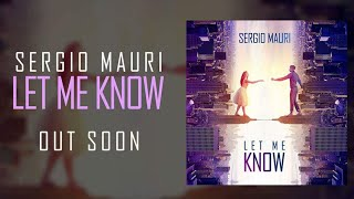 Sergio Mauri - Let Me Know - Teaser