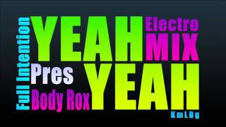 Full Intention Pres BodyRox - Yeah Yeah (Electro Mix)