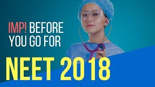 Important! Before you go for NEET 2018, watch this video