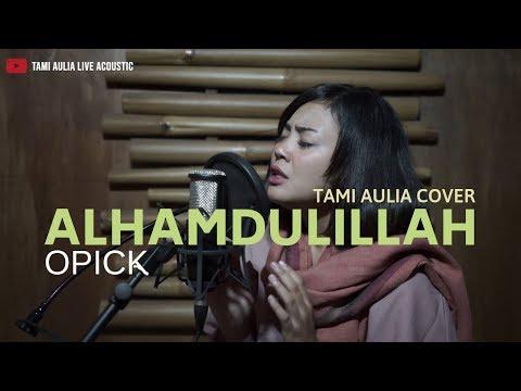Alhamdullilah Opick Tami Aulia Cover
