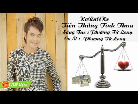 Karaoke Tiền Thắng Tình Thua | PHƯƠNG TỬ LONG