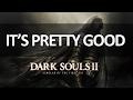 Dark Souls II isn't that bad