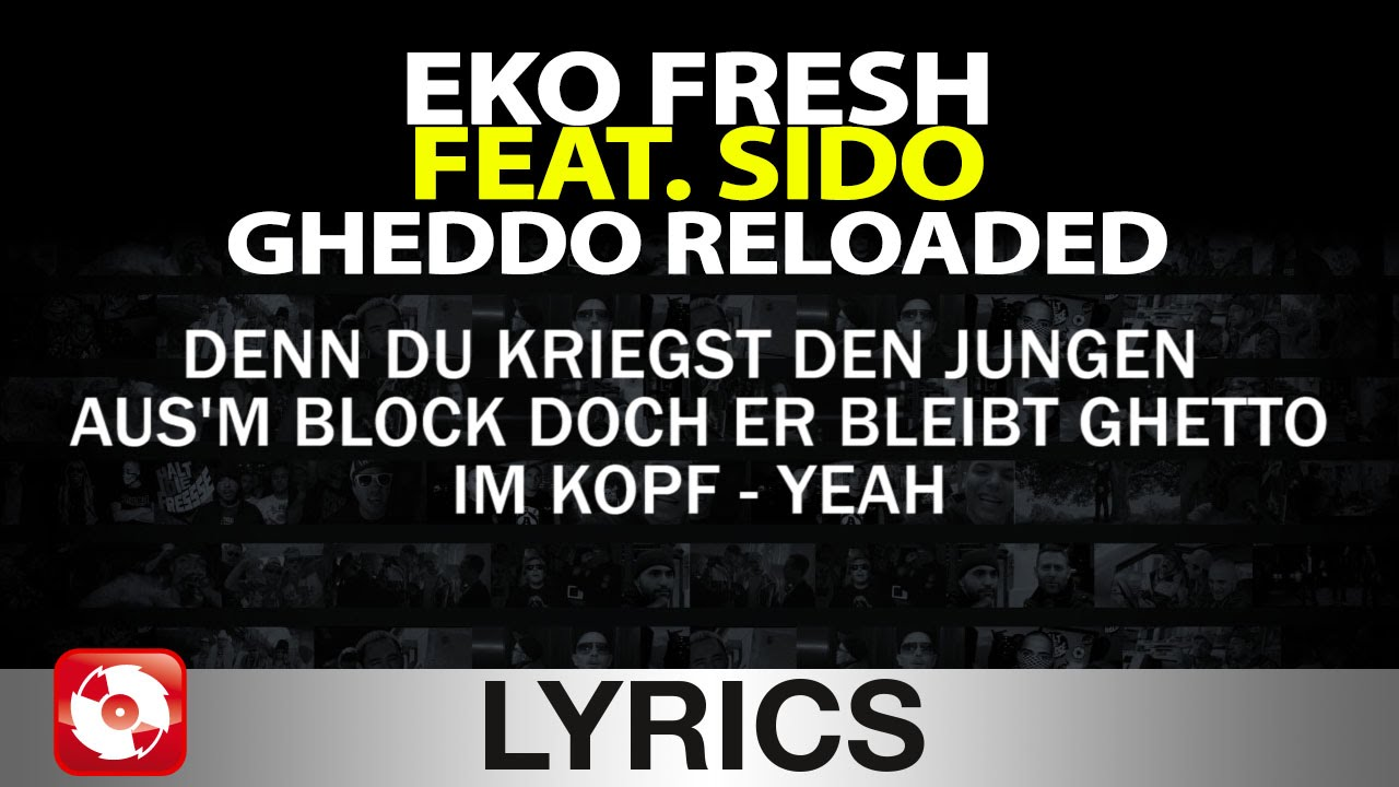eko fresh feat sido gheddo reloaded aggrotv lyrics karaoke official version youtube. Black Bedroom Furniture Sets. Home Design Ideas