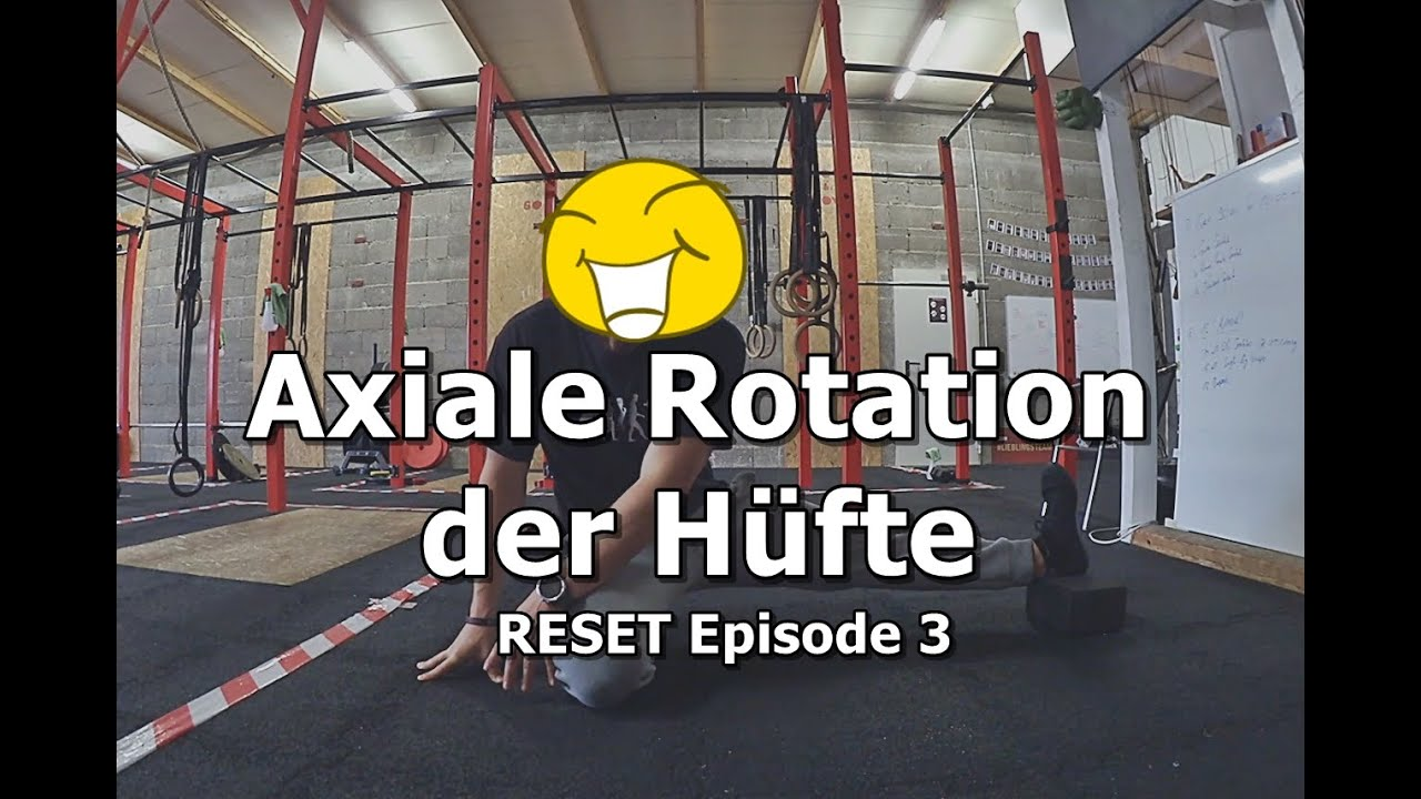 Axiale Rotation der Hüfte   RESET Ep. 3