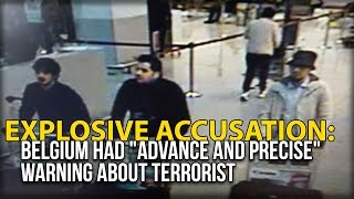 """EXPLOSIVE ACCUSATION: BELGIUM HAD """"ADVANCE AND PRECISE"""" WARNING ABOUT TERRORIST ATTACKS, DID NOTHING"""