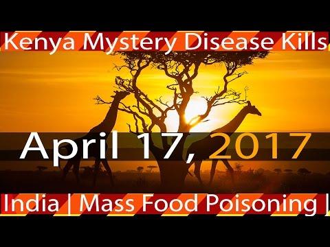04/17/2017 | India - Epic Food Poisoning Outbreak | Kenya - Fish Kill |  Australia - Shark Attack