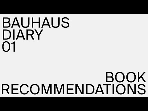 Bauhaus Diary 01 - Book Recommendations