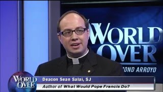 World Over - 2016-04-28 – 'What Would Pope Francis Do?' author, Sean Salai with Raymond Arroyo