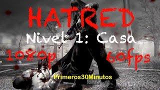 Hatred | Nivel 1: Casa | 1080p 60fps | español Gameplay Walkthrough