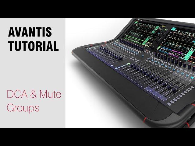 Avantis Tutorial - DCA and Mute Groups