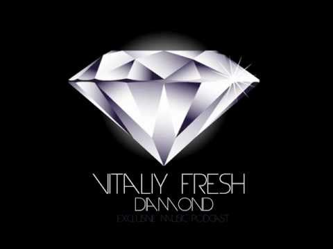 DJ VITALIY FRESH - DIAMOND (Exclusive music podcast)