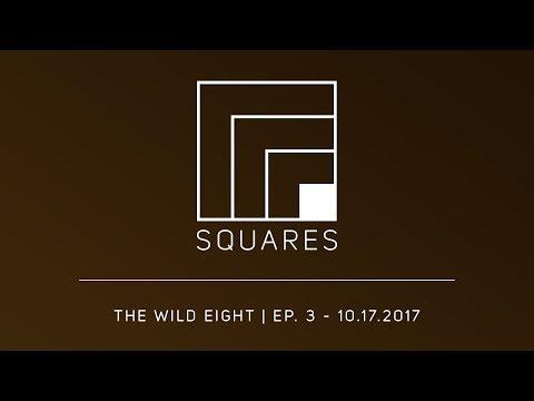 The Wild Eight | SQUARES (10/17/2017 - Ep. 3)