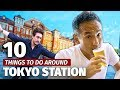 10 Things To Do Around Tokyo Station | Travel Guide