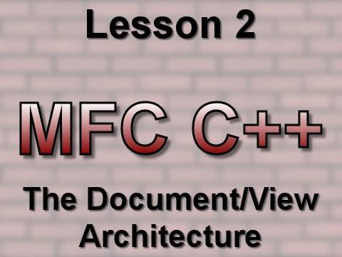 C++ MFC Lesson 2: The Document/View Architecture