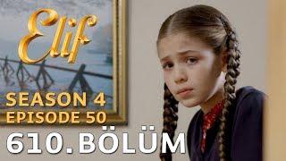 Video Elif Episode 610 | Season 4 Episode 50 download MP3, 3GP, MP4, WEBM, AVI, FLV Desember 2017