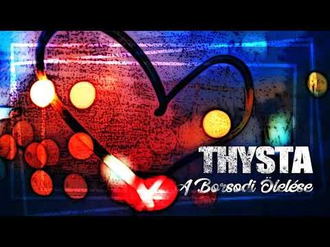 Thysta - A Borsodi Ölelése