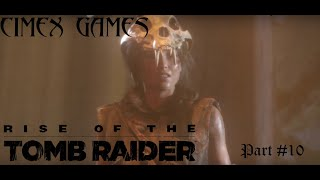 Rise of the Tomb Raider - Part #10