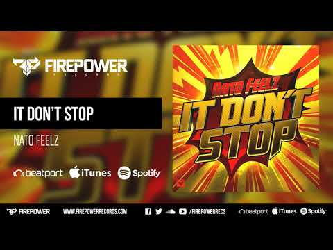 Nato Feelz - It Don't Stop [Firepower Records - Dubstep]