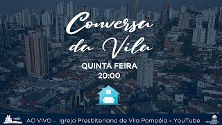 Conversa da Vila - A Importância dos Salmos para Nossa Vida