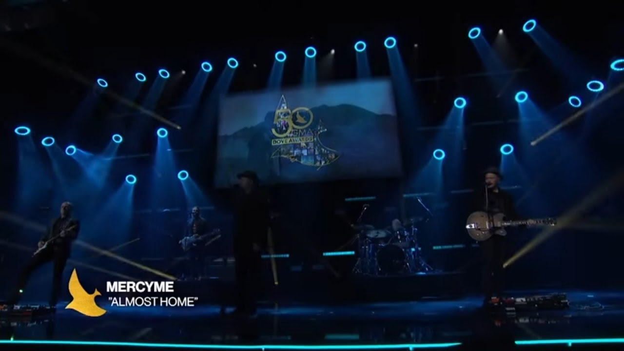 Mercy me - Almost Home | 50th GMA Dove Awards 2019