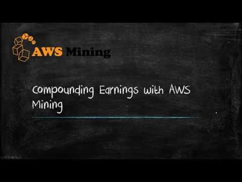 Compounding Earnings with AWS Mining