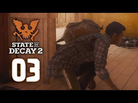 State Of Decay 2 - Ep. 3 - They Were Like That When I Got Here...