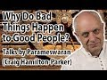 Why Do Bad Things Happen to Good People? |  Sanchitta, Prarabdha and Agami Karma.