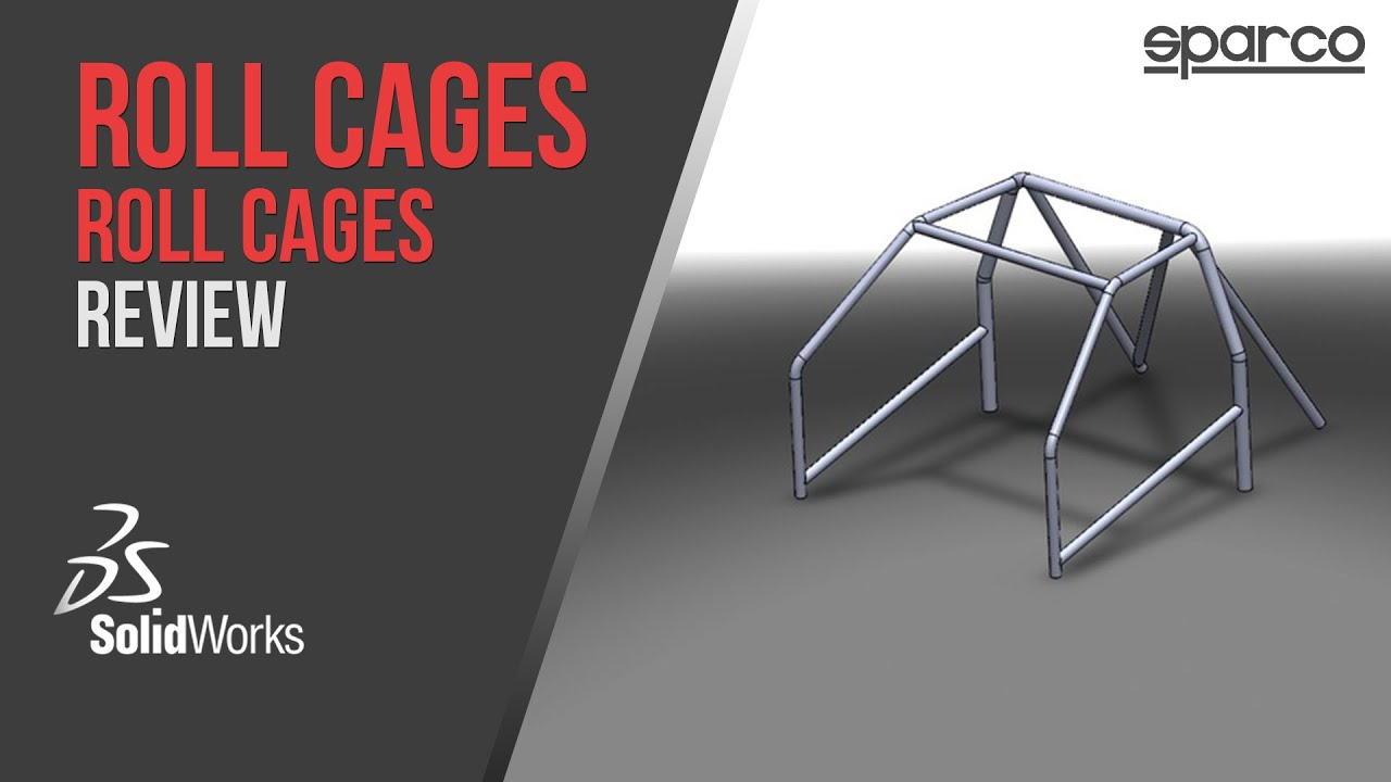 Roll Cages Sparco Review Solidworks Engineering Youtube