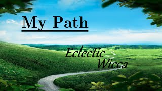 My Path | Part 2 | Eclectic Wicca